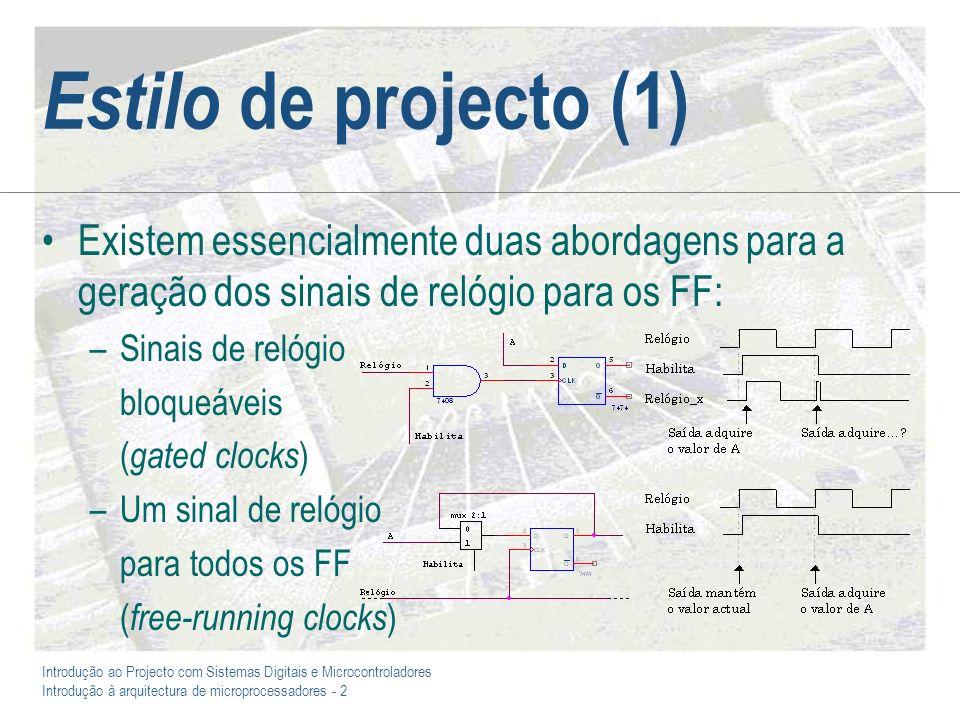 Introdução ao Projecto com Sistemas Digitais e Microcontroladores Introdução à arquitectura de microprocessadores - 2 Estilo de projecto (1) Existem e