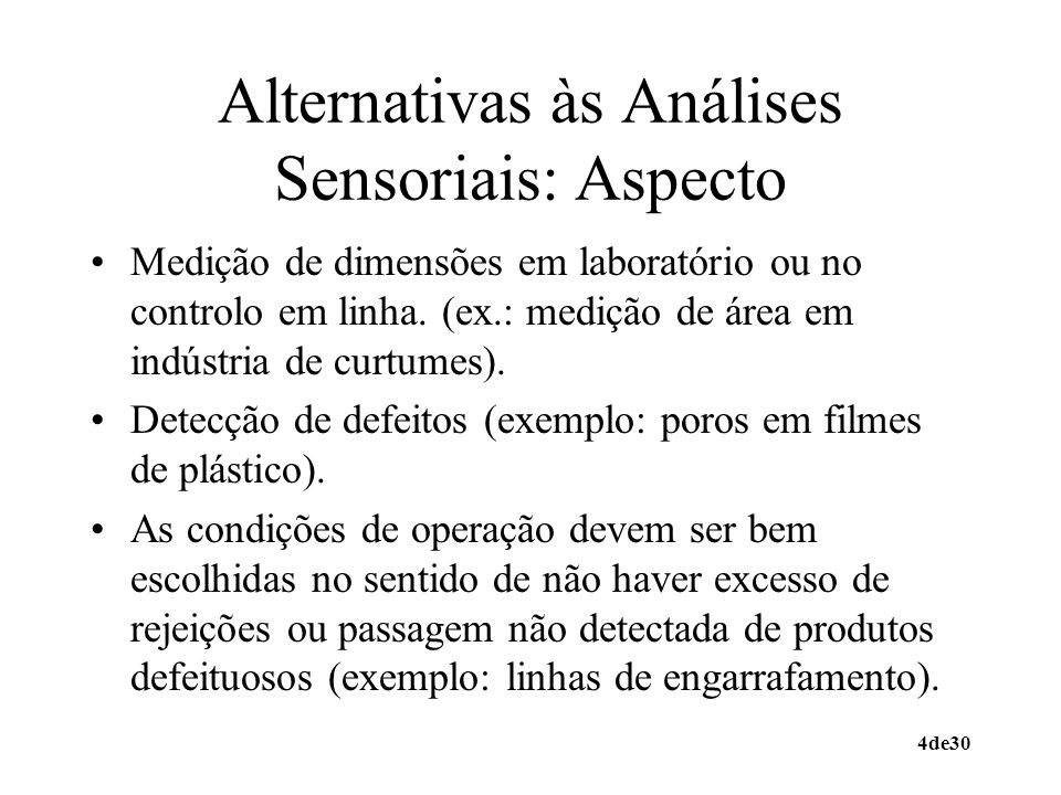 4de30 Alternativas às Análises Sensoriais: Aspecto Medição de dimensões em laboratório ou no controlo em linha. (ex.: medição de área em indústria de