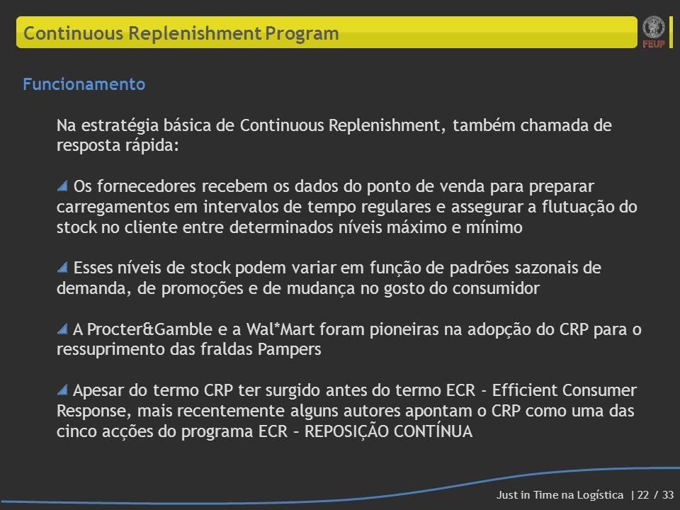 Continuous Replenishment Program Funcionamento Na estratégia básica de Continuous Replenishment, também chamada de resposta rápida: Os fornecedores re