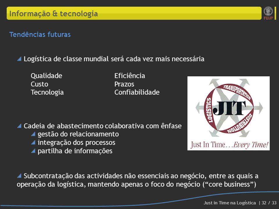 Logística de classe mundial será cada vez mais necessária QualidadeEficiência CustoPrazos TecnologiaConfiabilidade Cadeia de abastecimento colaborativ