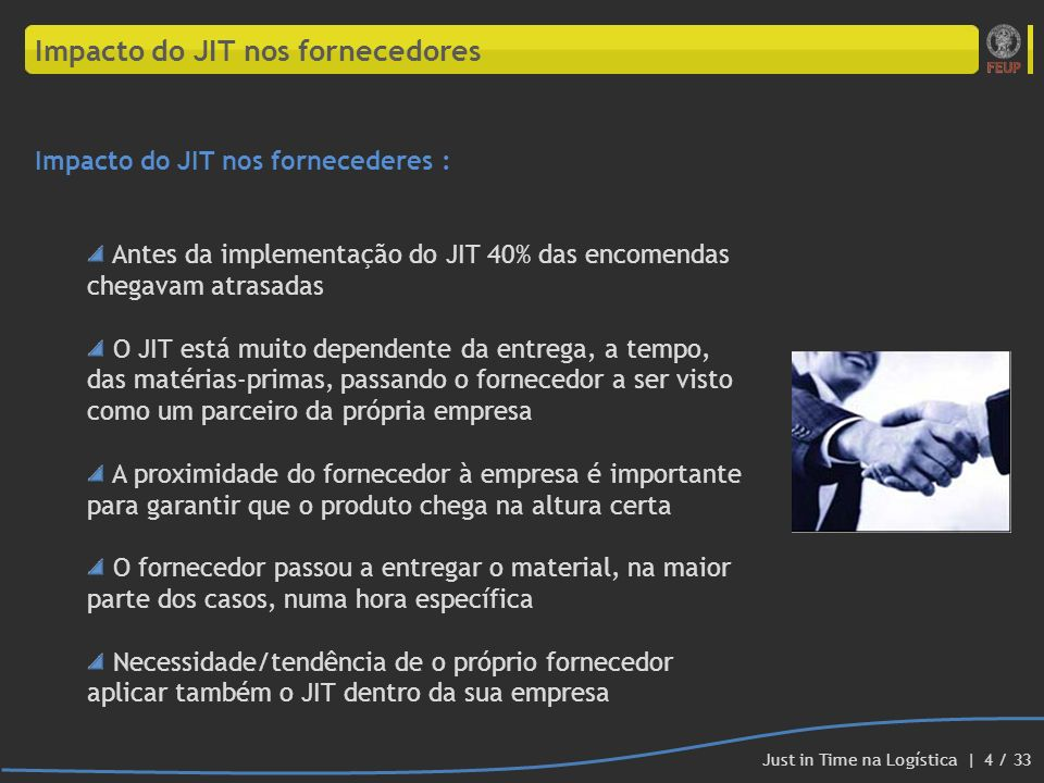 Impacto do JIT nos fornecedores Impacto do JIT nos fornecederes : Antes da implementação do JIT 40% das encomendas chegavam atrasadas O JIT está muito