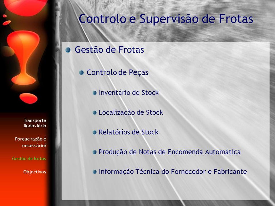 Gestão de Frotas Controlo de Peças Inventário de Stock Localização de Stock Relatórios de Stock Produção de Notas de Encomenda Automática Informação T