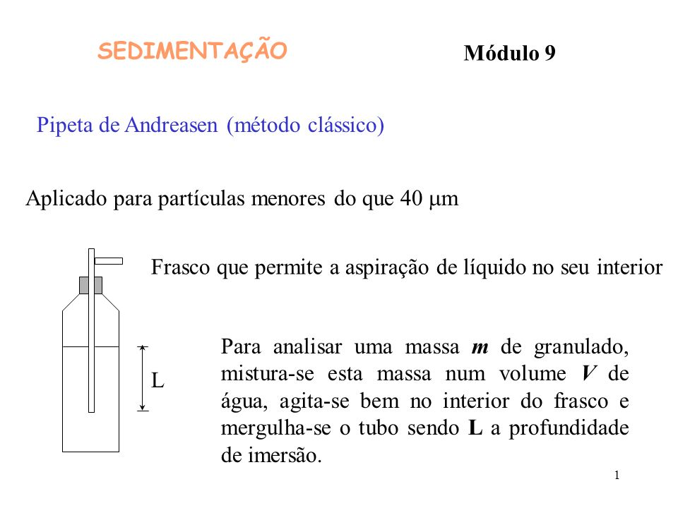 2 Ao fim de um tempo t 1 aspira-se um volume v de líquido, põe-se num pequeno frasco, aquece-se à secura e pesa-se a massa 1 ( 1 é a massa dos sólidos que foram aspirados no volume v de suspensão).