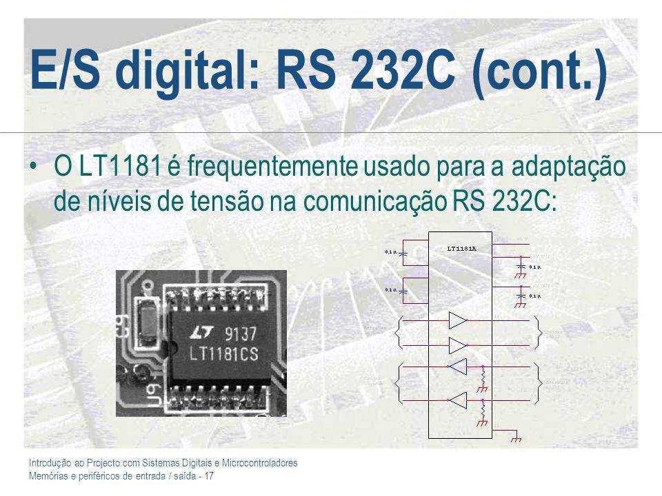 Introdução ao Projecto com Sistemas Digitais e Microcontroladores Memórias e periféricos de entrada / saída - 17 E/S digital: RS 232C (cont.) O LT1181