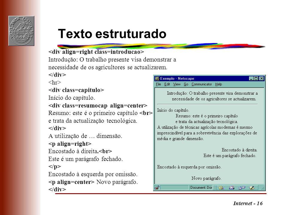 Internet - 16 Texto estruturado Introdução: O trabalho presente visa demonstrar a necessidade de os agricultores se actualizarem. Início do capítulo.