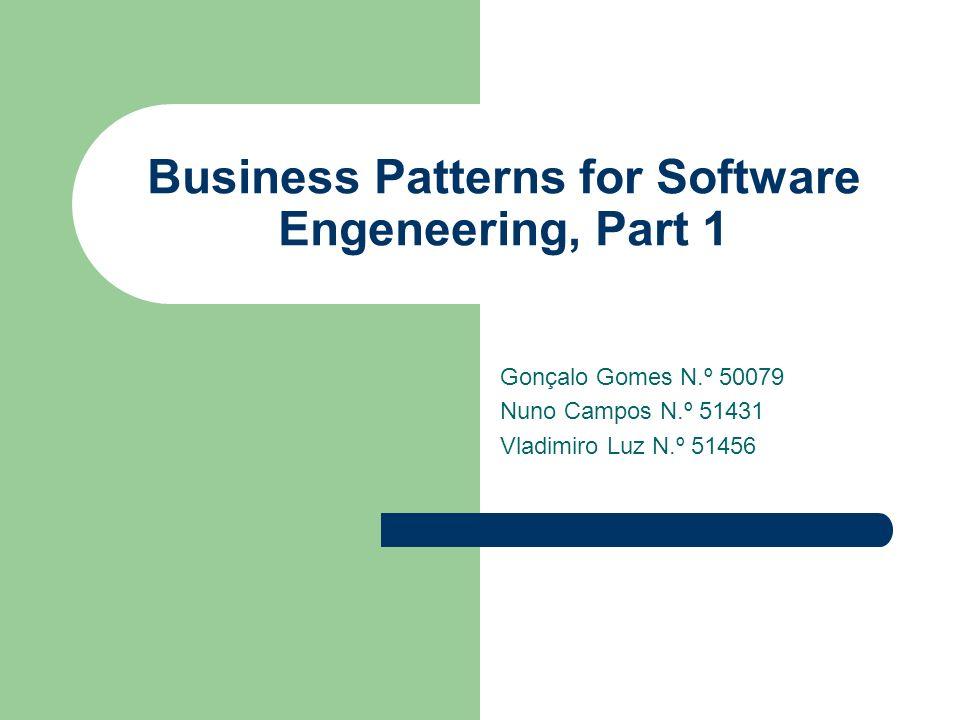 Introdução Objectivo do artigo: – Explorar como definir os padrões de negócio de forma a que possam ser úteis para os Eng.