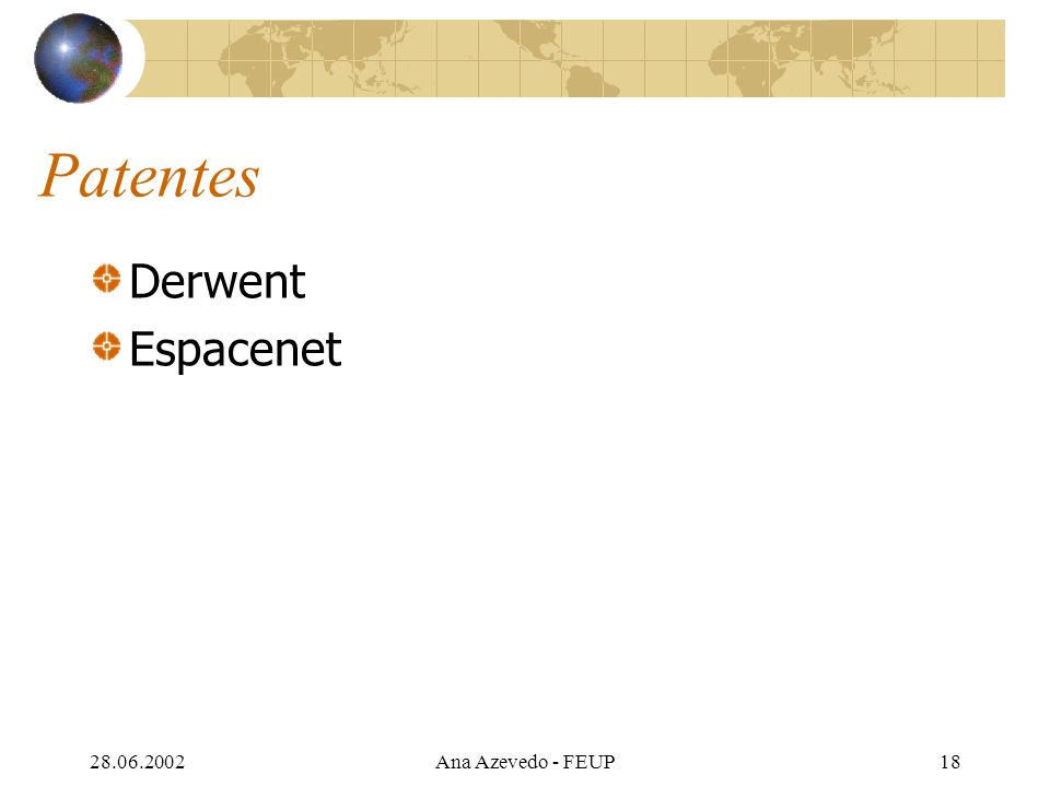 28.06.2002Ana Azevedo - FEUP18 Patentes Derwent Espacenet