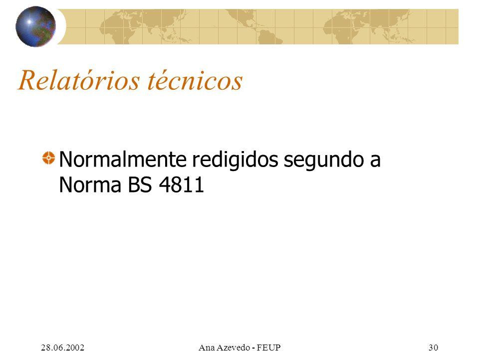 28.06.2002Ana Azevedo - FEUP30 Relatórios técnicos Normalmente redigidos segundo a Norma BS 4811