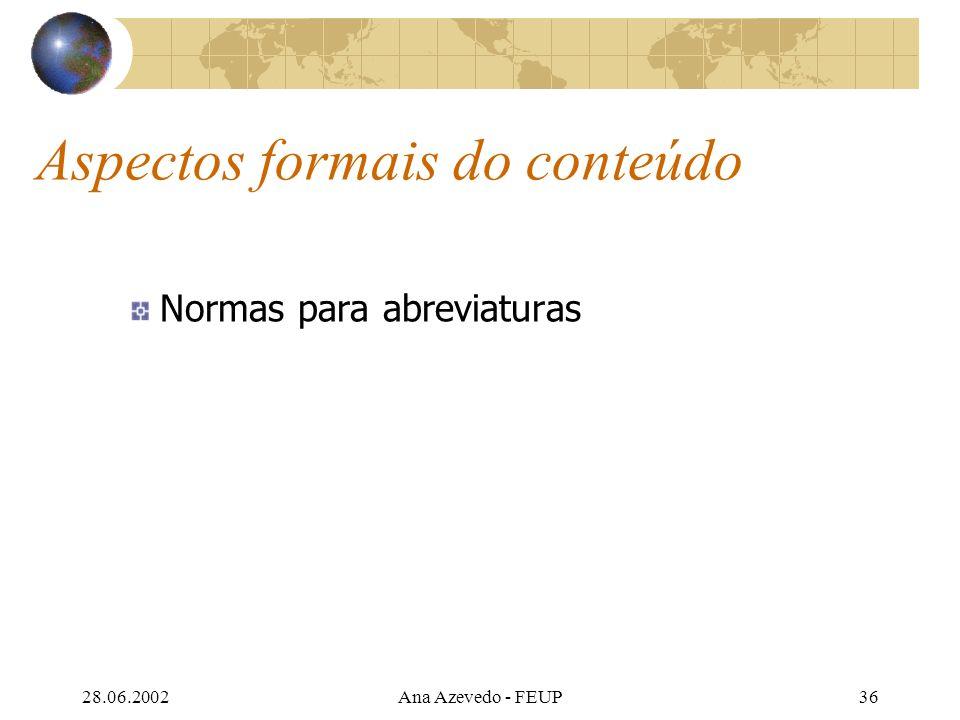 28.06.2002Ana Azevedo - FEUP36 Aspectos formais do conteúdo Normas para abreviaturas