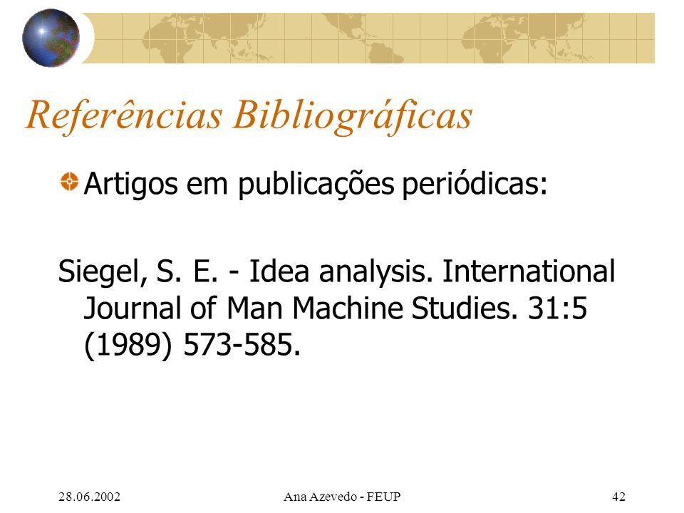 28.06.2002Ana Azevedo - FEUP42 Referências Bibliográficas Artigos em publicações periódicas: Siegel, S.