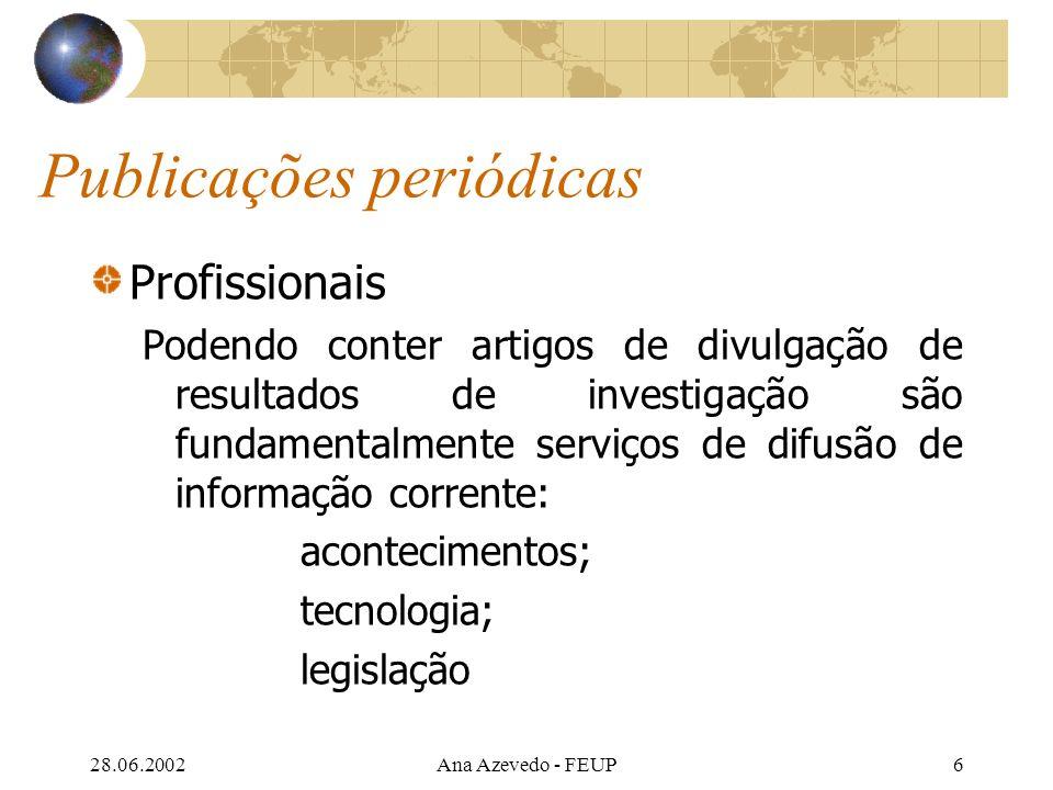 28.06.2002Ana Azevedo - FEUP37 Ética Distorção de dados Plágio Citar sem ter consultado as fontes