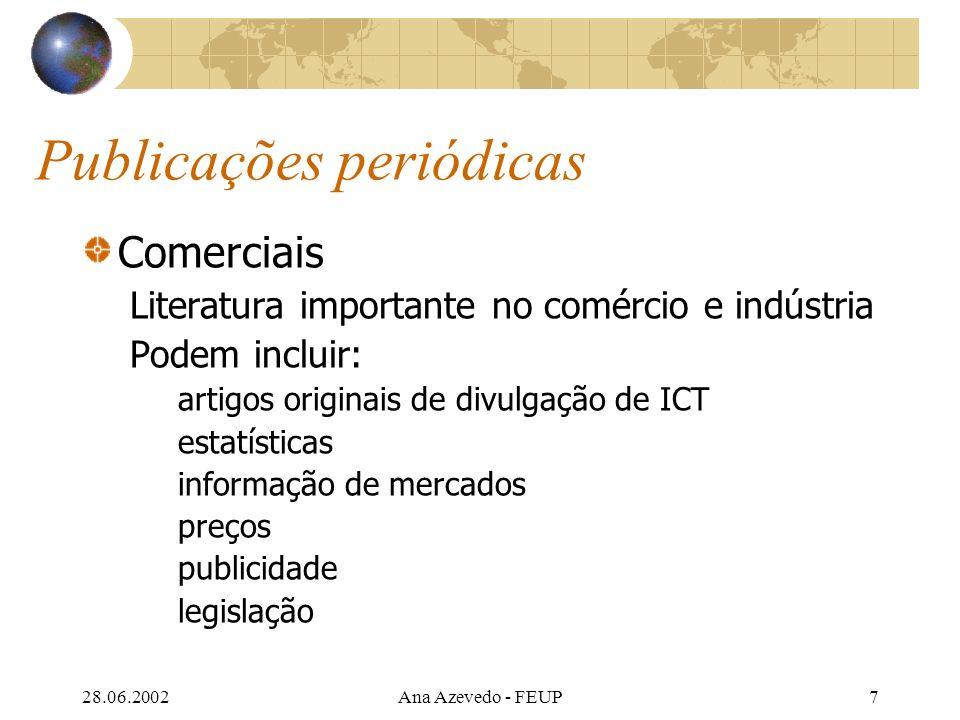 28.06.2002Ana Azevedo - FEUP8 Publicações periódicas Ulrichs International Periodicals Directory Standard Periodical Directory