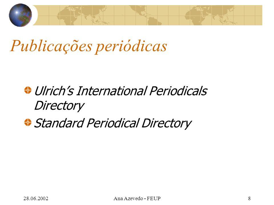 28.06.2002Ana Azevedo - FEUP49 Referências Bibliográficas Documentos de arquivo corrente: Direcção Geral do Ensino Superior.