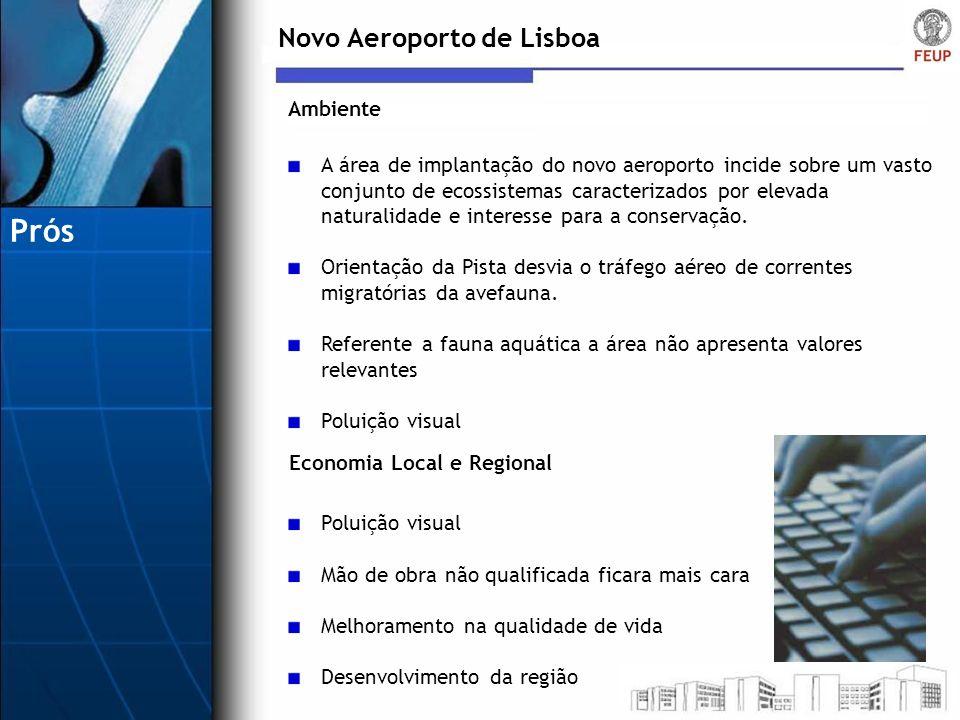 Novo Aeroporto de Lisboa A área de implantação do novo aeroporto incide sobre um vasto conjunto de ecossistemas caracterizados por elevada naturalidad