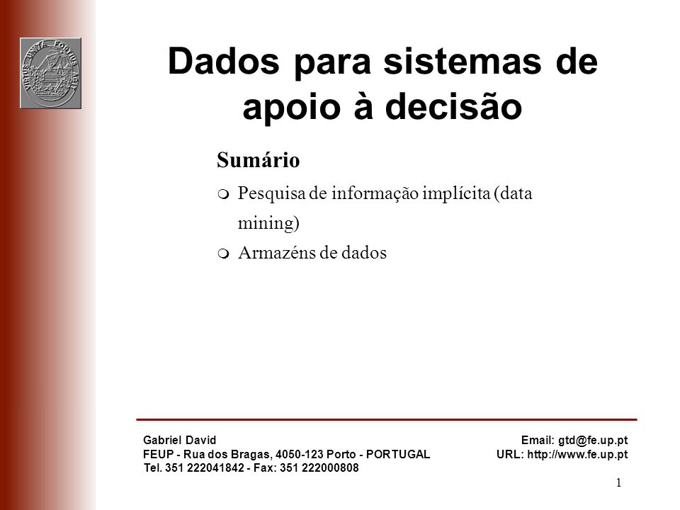 1 Gabriel David FEUP - Rua dos Bragas, 4050-123 Porto - PORTUGAL Tel. 351 222041842 - Fax: 351 222000808 Email: gtd@fe.up.pt URL: http://www.fe.up.pt
