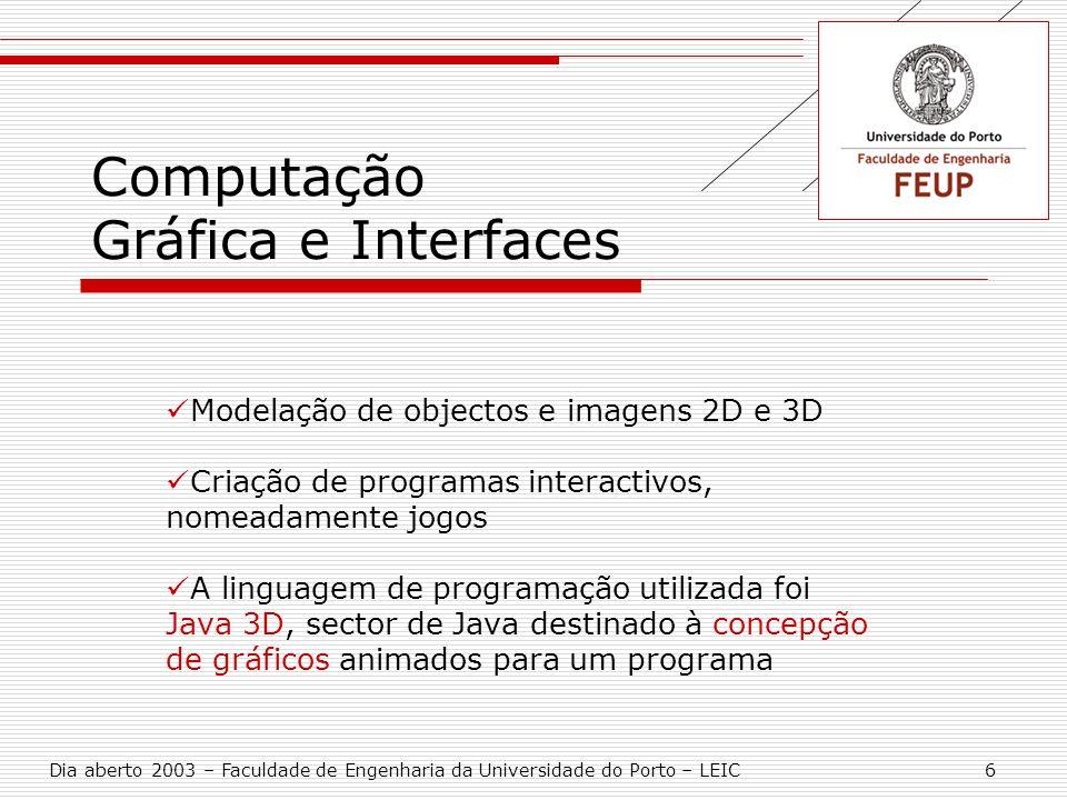Computação Gráfica e Interfaces Modelação de objectos e imagens 2D e 3D Criação de programas interactivos, nomeadamente jogos A linguagem de programaç