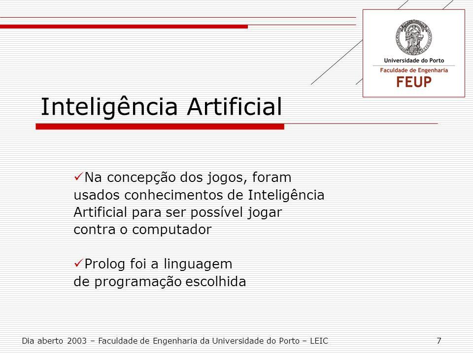 Inteligência Artificial Na concepção dos jogos, foram usados conhecimentos de Inteligência Artificial para ser possível jogar contra o computador Prol