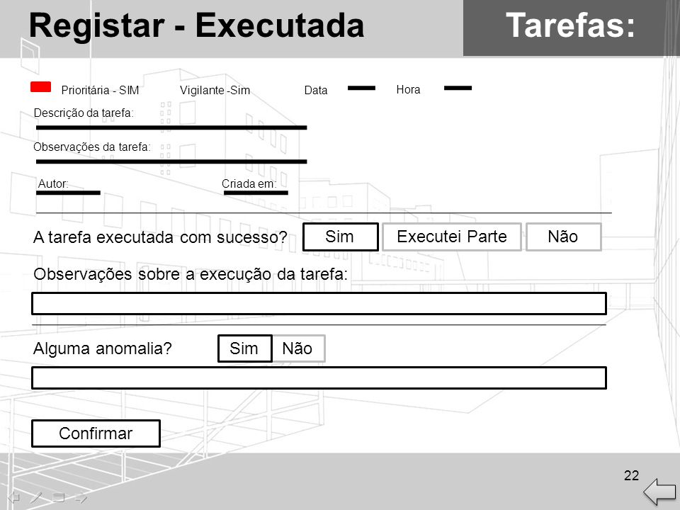 Tarefas:Registar - Executada Prioritária - SIMVigilante -SimData Hora Descrição da tarefa: Observações da tarefa: Autor:Criada em: A tarefa executada