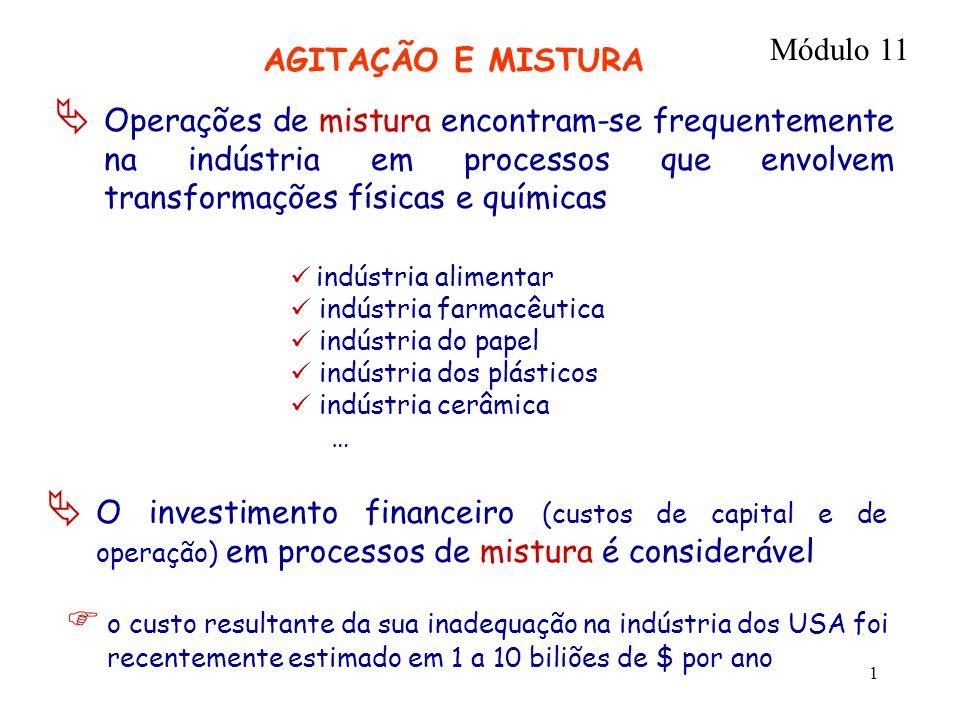 2 Fundamental adquirir as bases dos conhecimentos fundamentais em processos de mistura exemplo:- selecção do tipo de agitador para uma dada aplicação - análise do desempenho de instalações existentes