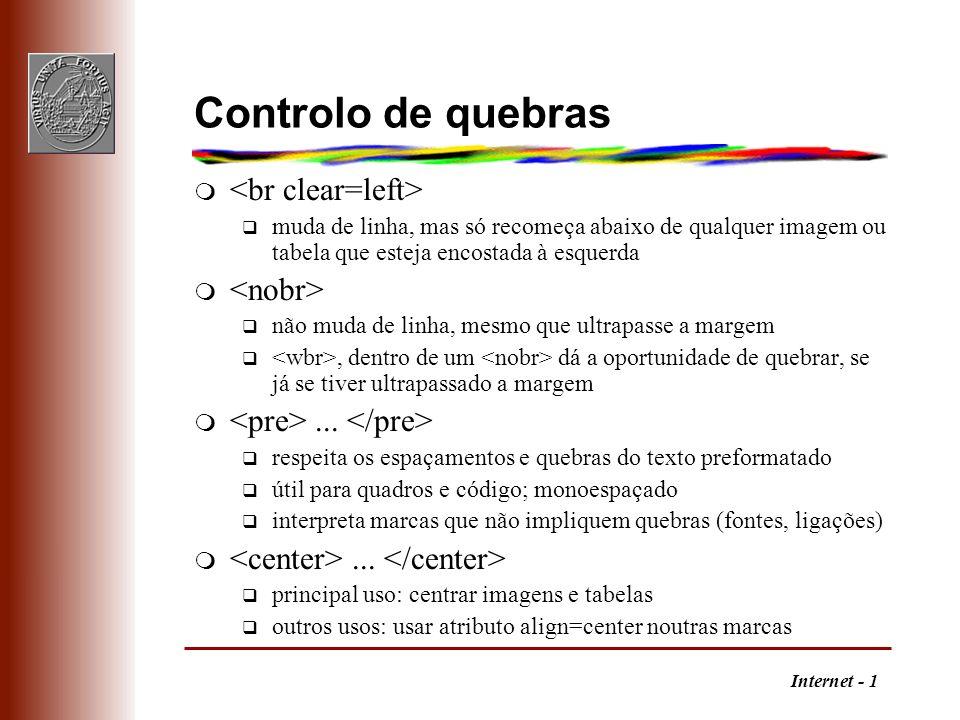 Internet - 1 Controlo de quebras m q muda de linha, mas só recomeça abaixo de qualquer imagem ou tabela que esteja encostada à esquerda m q não muda d