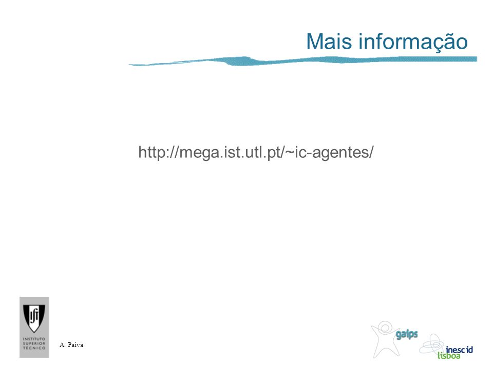 A. Paiva Mais informação http://mega.ist.utl.pt/~ic-agentes/