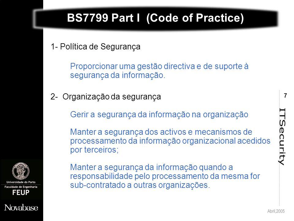 7 1- Política de Segurança Proporcionar uma gestão directiva e de suporte à segurança da informação.