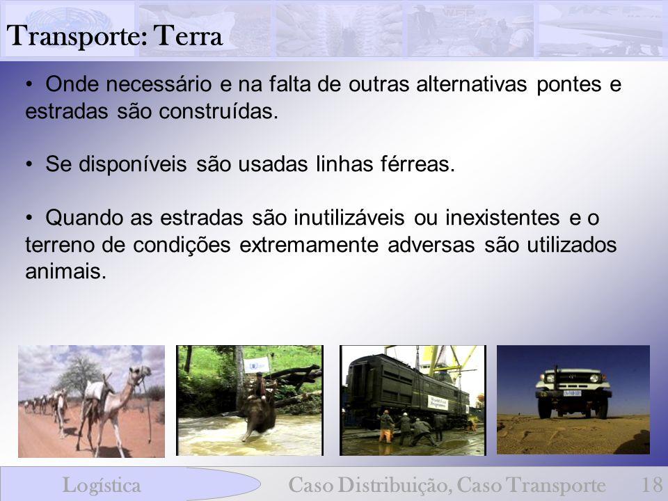 Transporte: Terra LogísticaCaso Distribuição, Caso Transporte18 Onde necessário e na falta de outras alternativas pontes e estradas são construídas. S