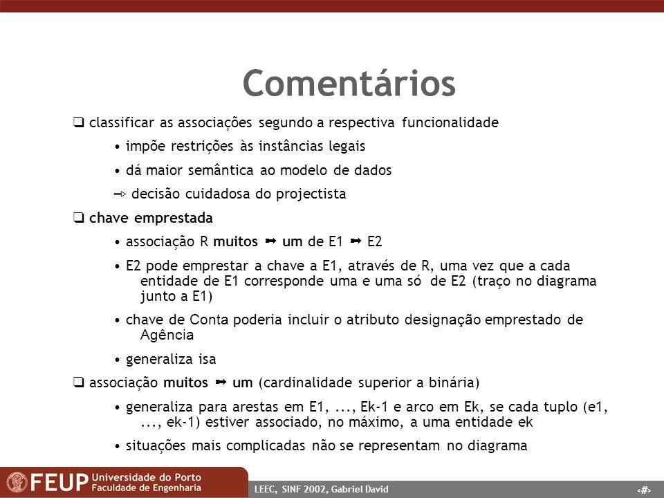 14 LEEC, SINF 2002, Gabriel David Comentários classificar as associações segundo a respectiva funcionalidade impõe restrições às instâncias legais dá