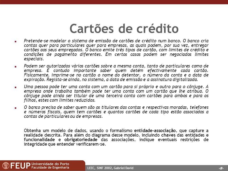 29 LEEC, SINF 2002, Gabriel David Cartões de crédito n Pretende-se modelar o sistema de emissão de cartões de crédito num banco. O banco cria contas q