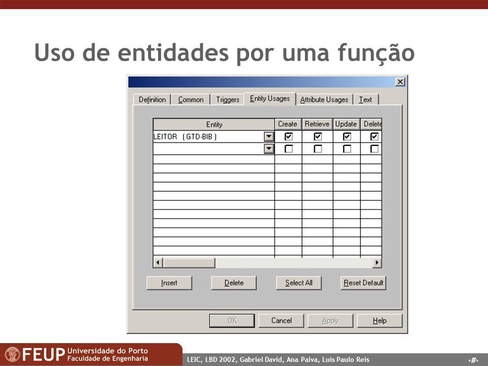 2 LEIC, LBD 2002, Gabriel David, Ana Paiva, Luis Paulo Reis Uso de entidades por uma função