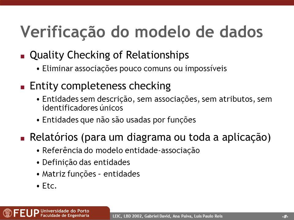 8 LEIC, LBD 2002, Gabriel David, Ana Paiva, Luis Paulo Reis Verificação do modelo de dados n Quality Checking of Relationships Eliminar associações po