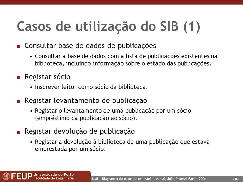36 UML – Diagramas de casos de utilização, v. 1.0, João Pascoal Faria, 2001 Casos de utilização do SIB (1) n Consultar base de dados de publicações Co