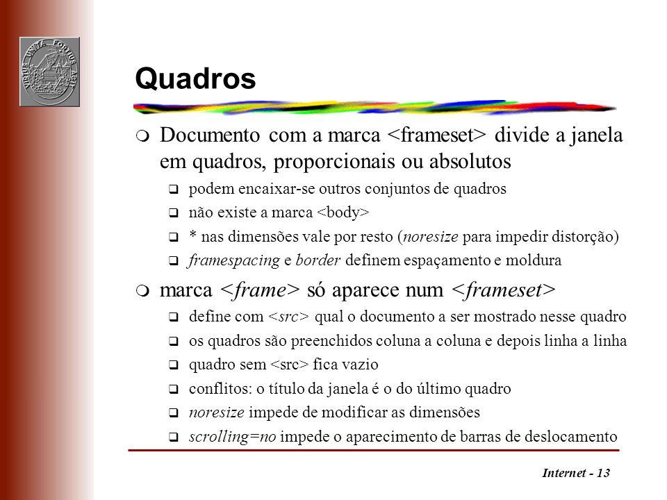 Internet - 13 Quadros m Documento com a marca divide a janela em quadros, proporcionais ou absolutos q podem encaixar-se outros conjuntos de quadros q