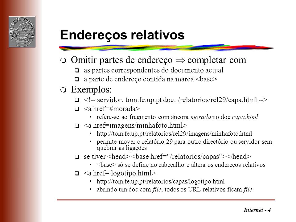 Internet - 4 Endereços relativos m Omitir partes de endereço completar com q as partes correspondentes do documento actual q a parte de endereço conti