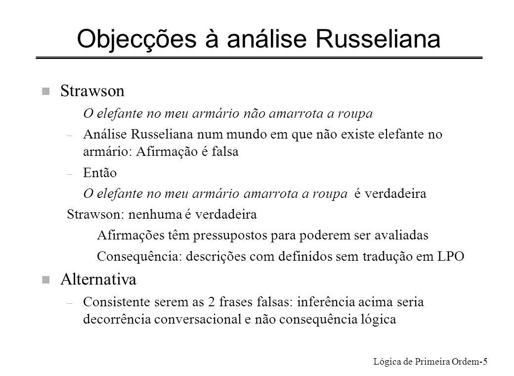 Lógica de Primeira Ordem-5 Objecções à análise Russeliana n Strawson O elefante no meu armário não amarrota a roupa – Análise Russeliana num mundo em