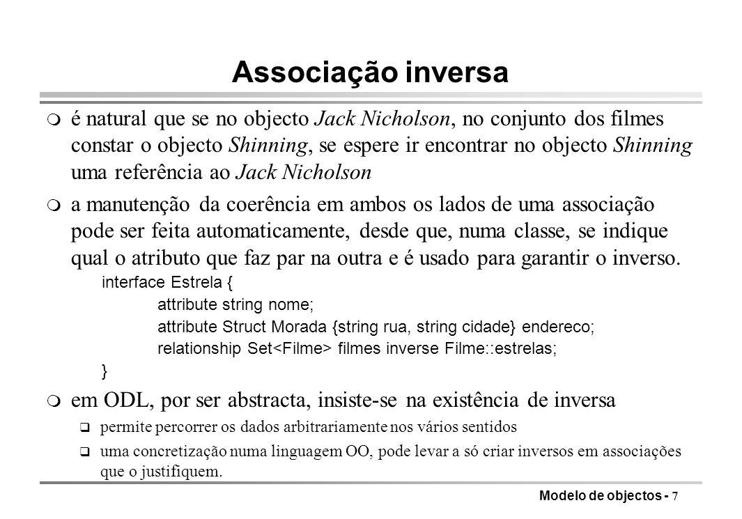 Modelo de objectos - 7 Associação inversa m é natural que se no objecto Jack Nicholson, no conjunto dos filmes constar o objecto Shinning, se espere i