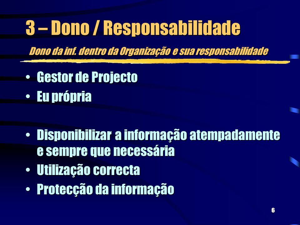 6 3 – Dono / Responsabilidade Dono da inf.