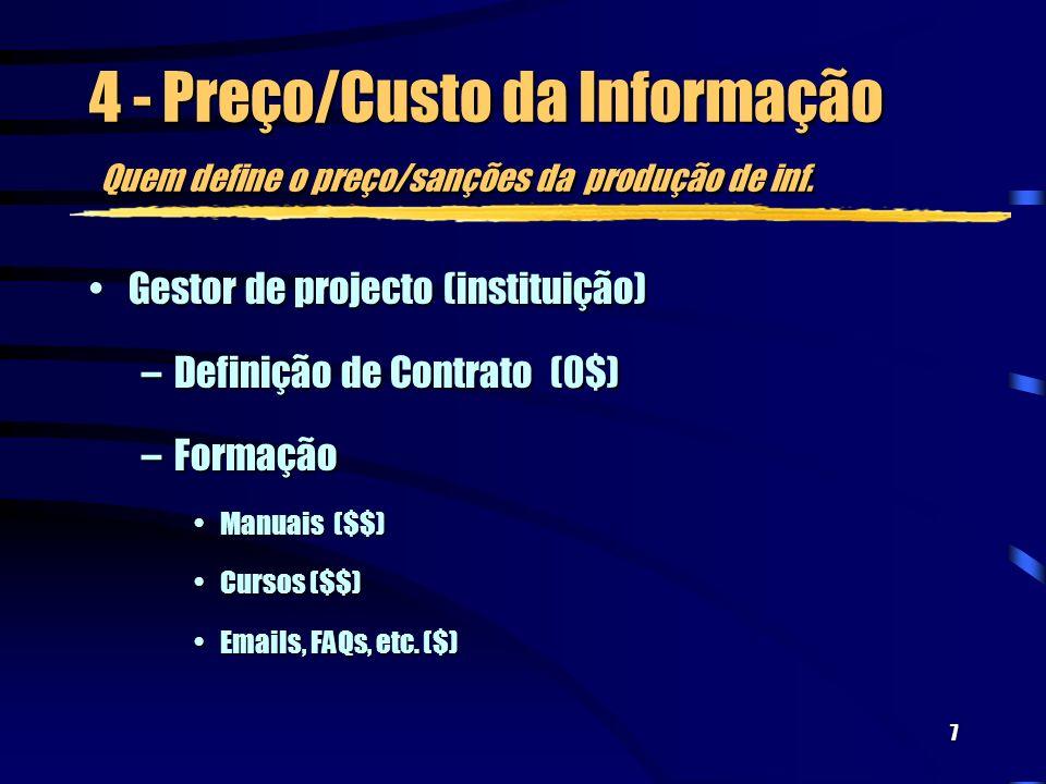7 4 - Preço/Custo da Informação Quem define o preço/sanções da produção de inf.