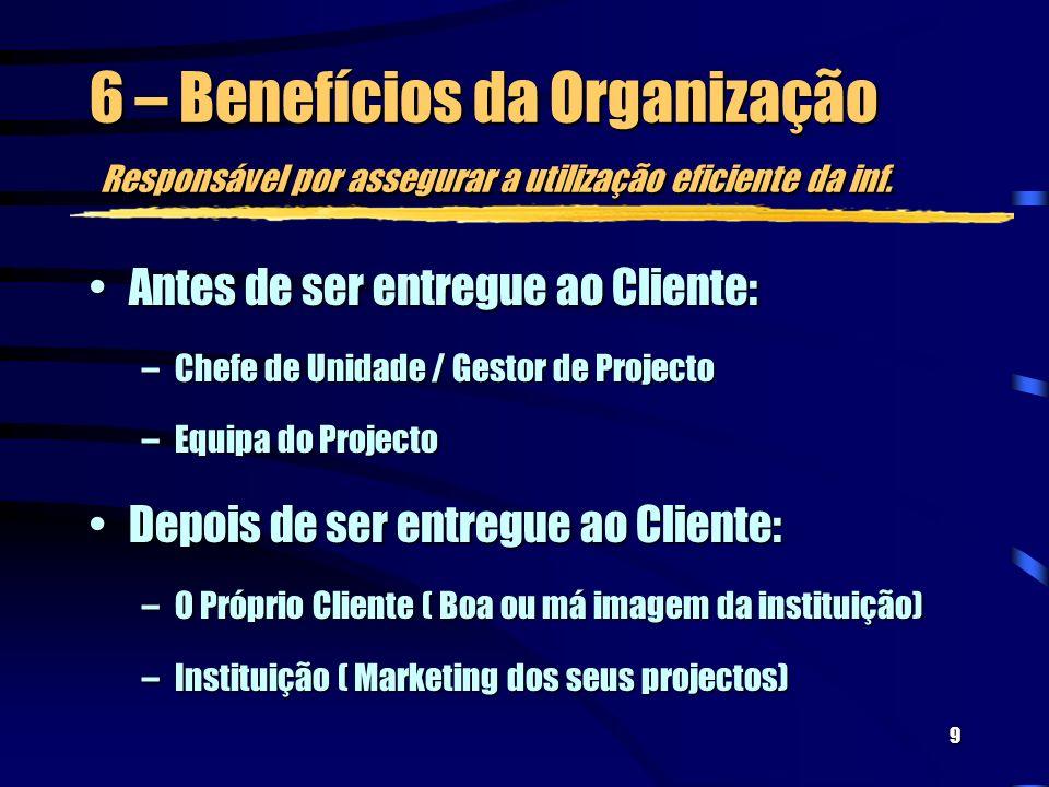 9 6 – Benefícios da Organização Responsável por assegurar a utilização eficiente da inf.