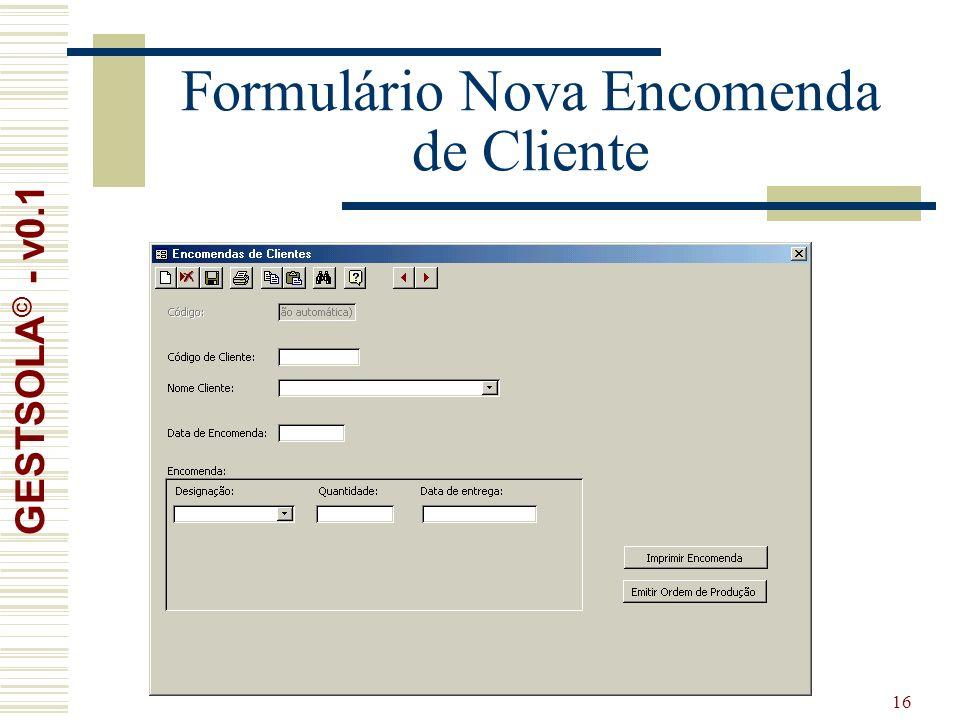 16 Formulário Nova Encomenda de Cliente GESTSOLA © - v0.1
