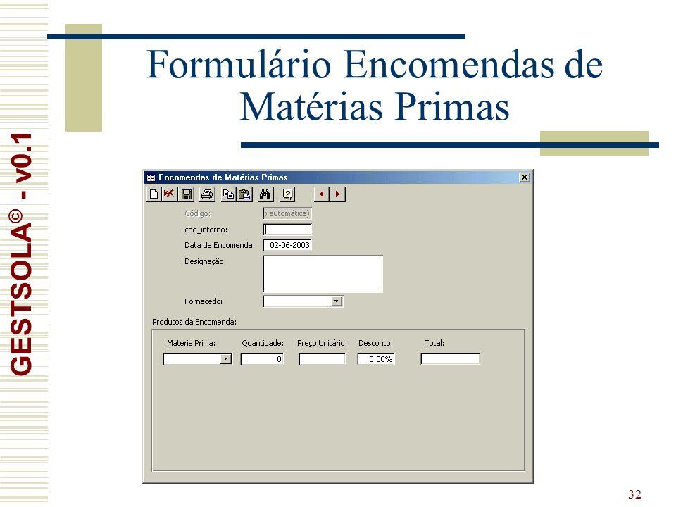 32 Formulário Encomendas de Matérias Primas GESTSOLA © - v0.1