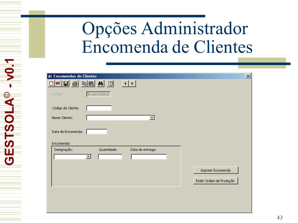 43 Opções Administrador Encomenda de Clientes GESTSOLA © - v0.1