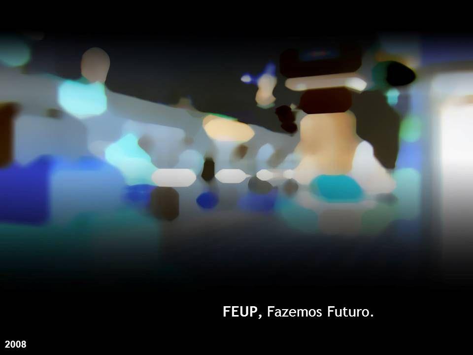 FEUP – RUA DR.ROBERTO FRIAS 4200-465 PORTO – PORTUGAL TEL: +351 225 081 400 FAX: +351 225 081 440 www.fe.up.pt | feup@fe.up.pt PORTO Património Mundial