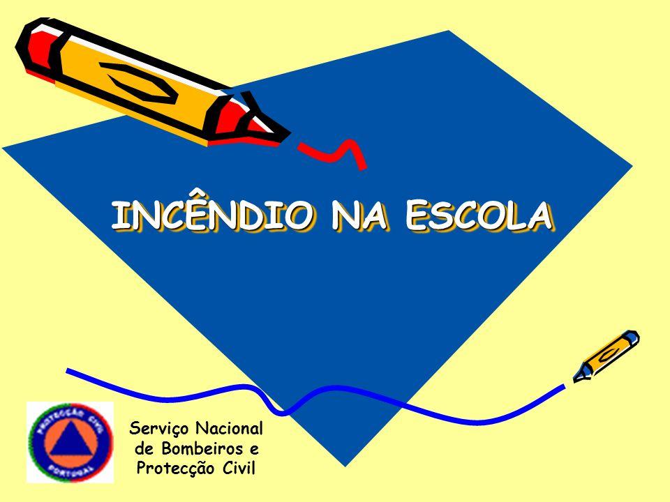 INCÊNDIO NA ESCOLA Serviço Nacional de Bombeiros e Protecção Civil