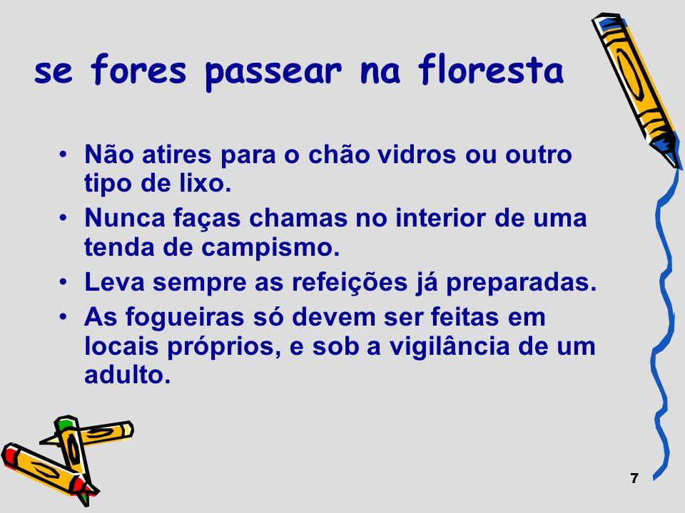 18 PREVENÇÃO Os incêndios florestais são uma das principais catástrofes em Portugal.