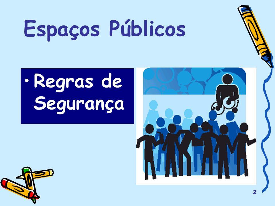 2 Espaços Públicos Regras de Segurança
