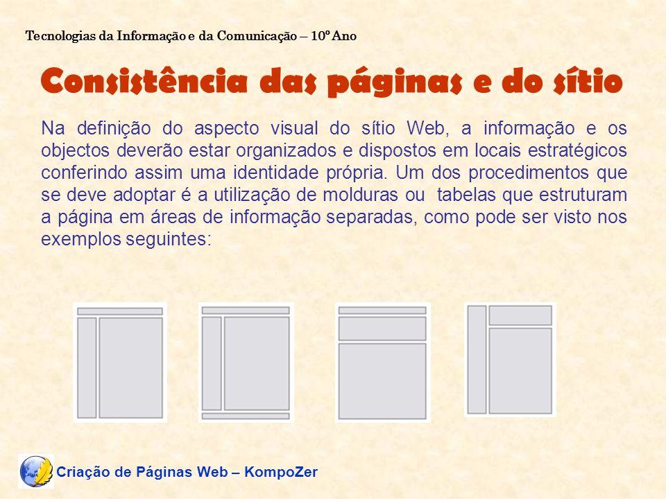 Consistência das páginas e do sítio Na definição do aspecto visual do sítio Web, a informação e os objectos deverão estar organizados e dispostos em l