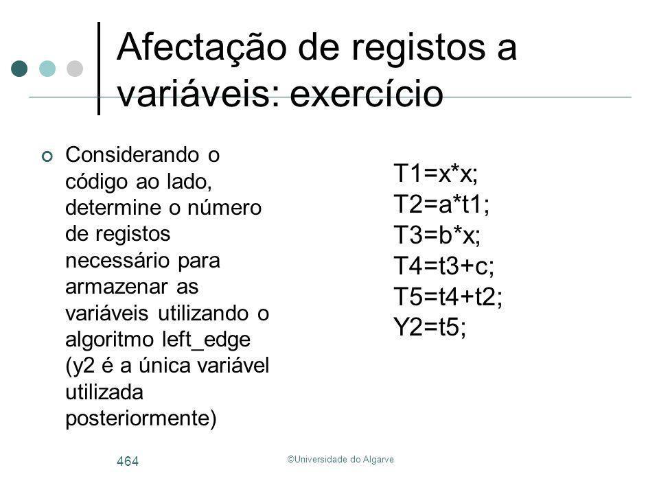 ©Universidade do Algarve 464 Afectação de registos a variáveis: exercício Considerando o código ao lado, determine o número de registos necessário par