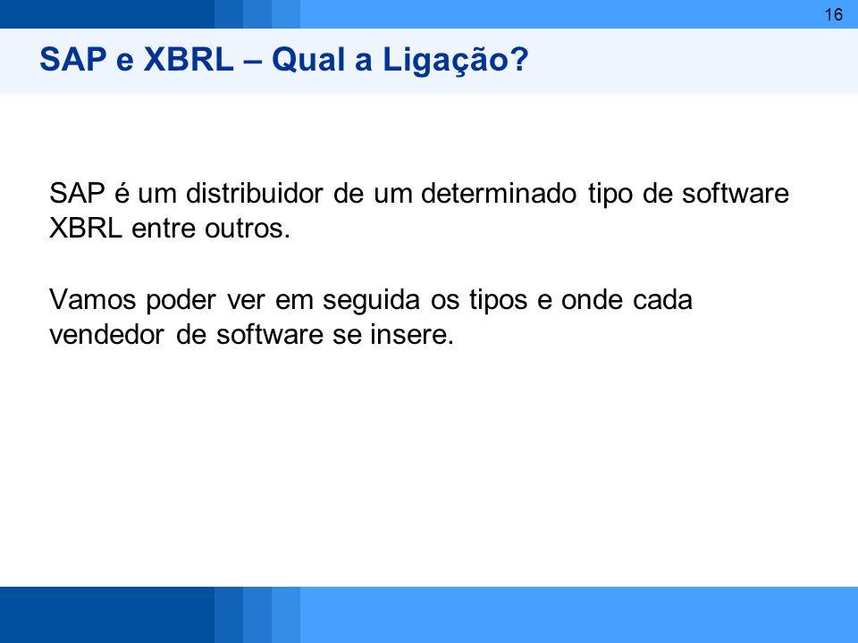 16 SAP é um distribuidor de um determinado tipo de software XBRL entre outros. Vamos poder ver em seguida os tipos e onde cada vendedor de software se