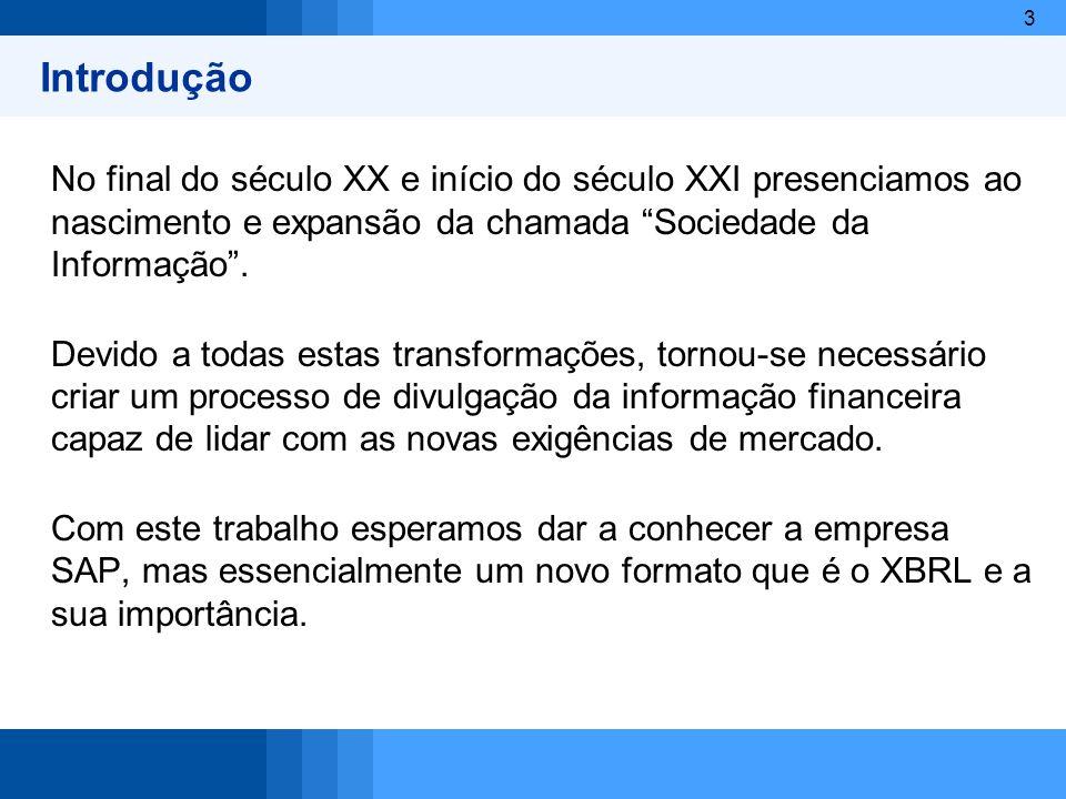 34 Vantagens - Oportunidades A XBRL não é só poupar.